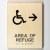 """Eco-friendly ADA braille wood sign using 3D printing that says """"Area of Refuge to the Right"""""""
