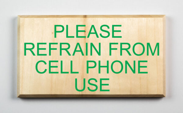 Please Refrain From Cell Phone Use Sign