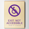 "ADA compliant wooden sign showing ""exit not accessible"""