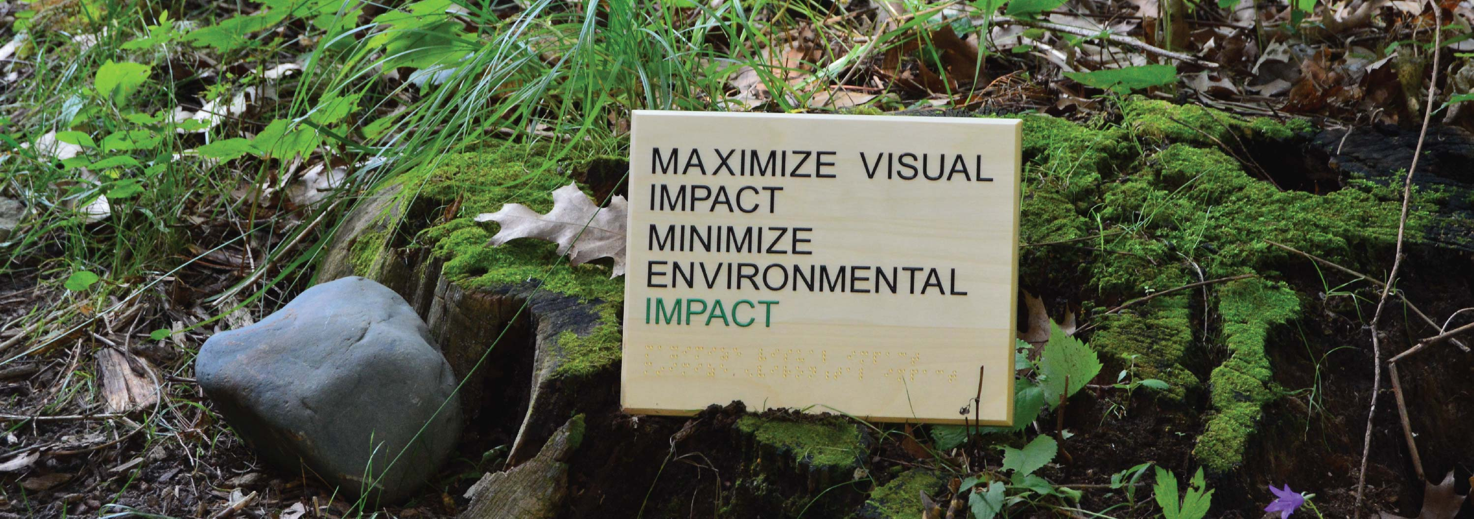 Signs that minimize environmental impact and maximize visual impact