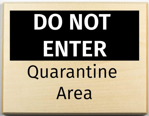 DO NOT ENTER quarantine area sign