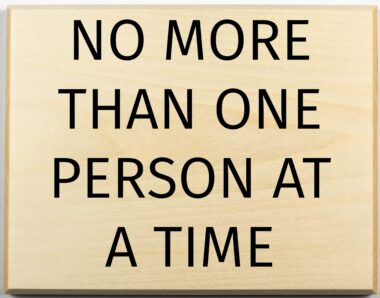No More Than One Person At A Time Sign