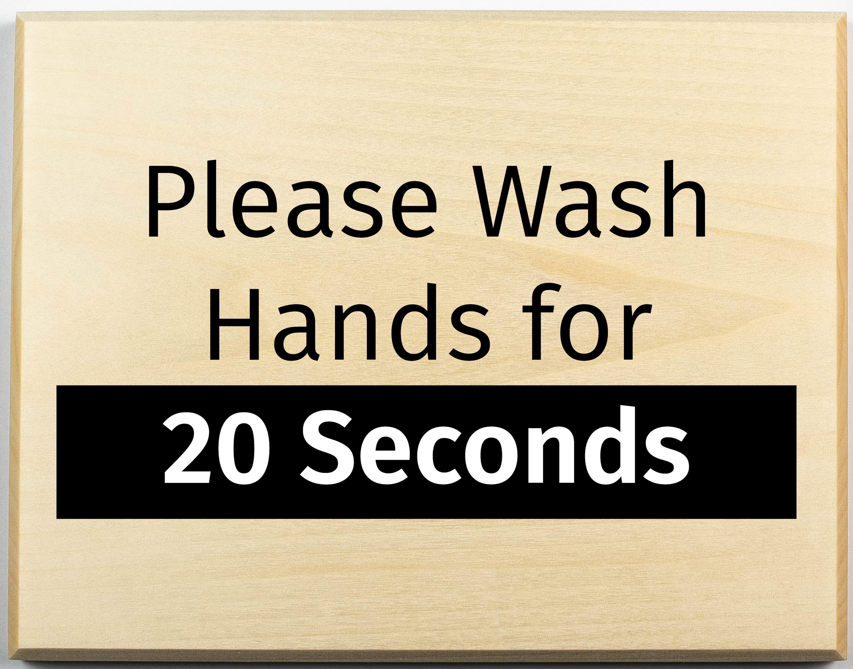 Please Wash Hands for 20 Seconds Sign, Coronavirus signage