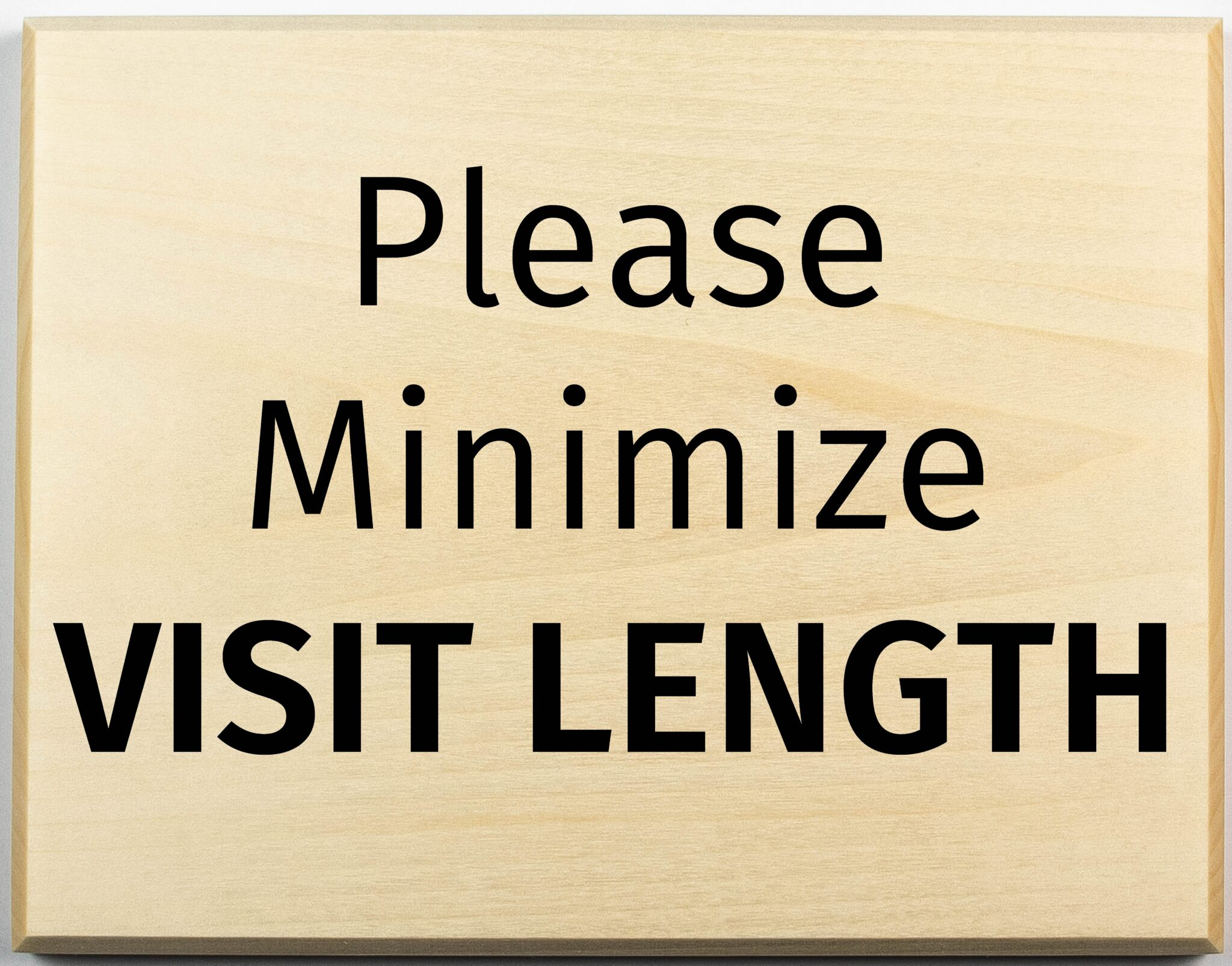 Please minimize visit length sign