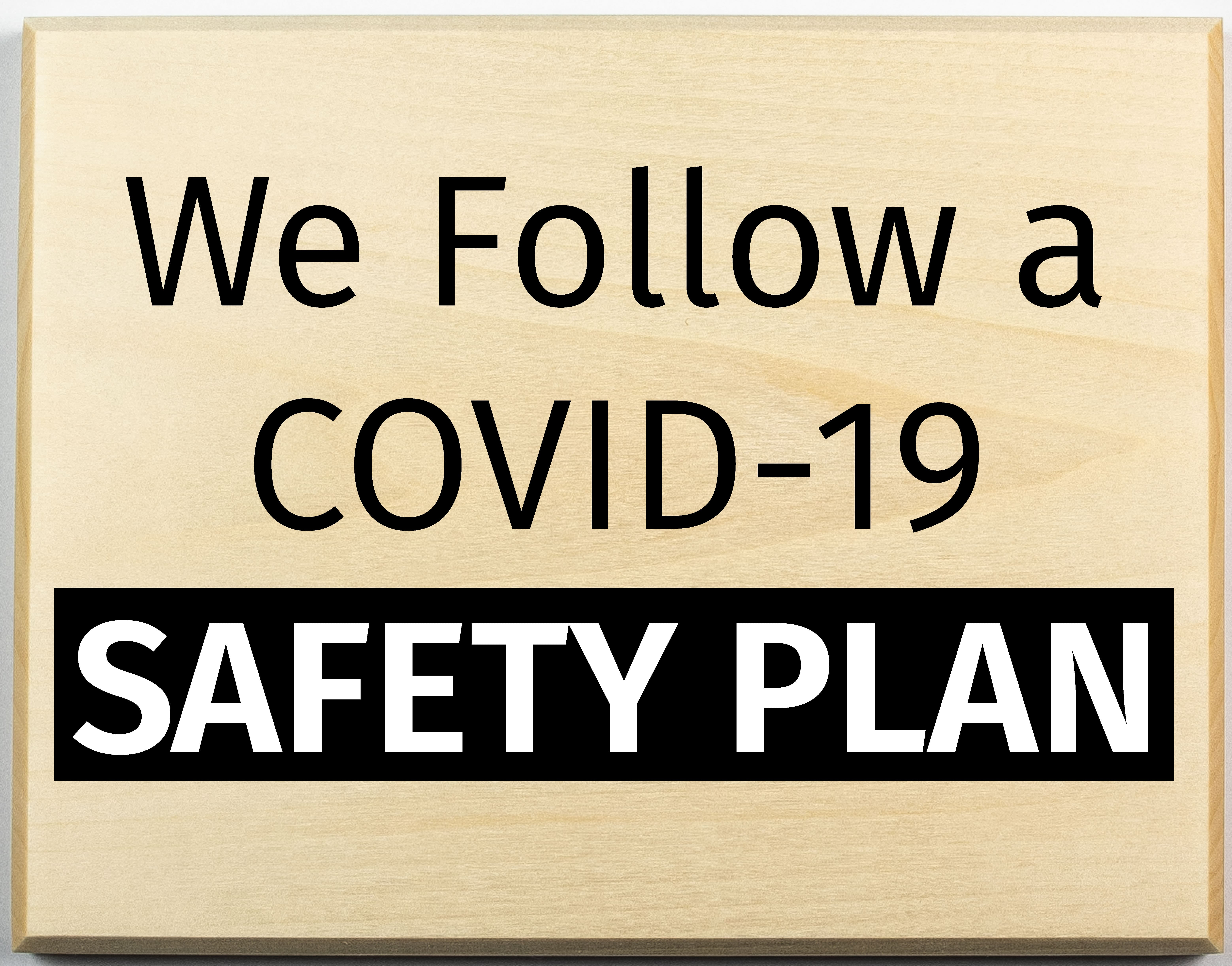 We follow a Covid Safety Plan-01